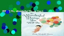 [FREE] The Wonderful Things You Will Be