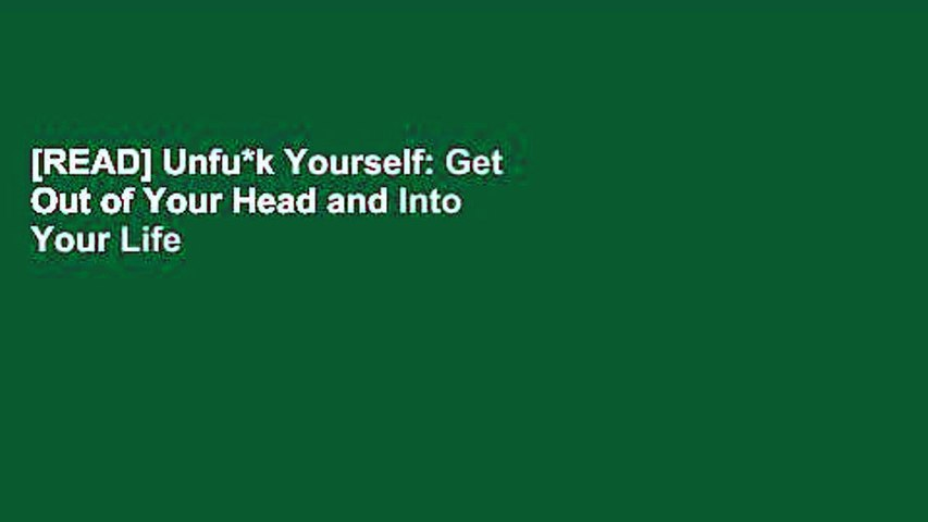 [READ] Unfu*k Yourself: Get Out of Your Head and Into Your Life