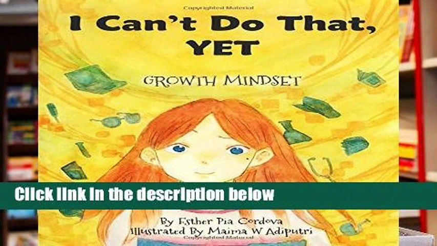 [READ] I Can t Do That, YET: Growth Mindset