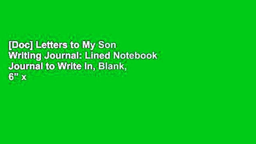[Doc] Letters to My Son Writing Journal: Lined Notebook Journal to Write In, Blank, 6