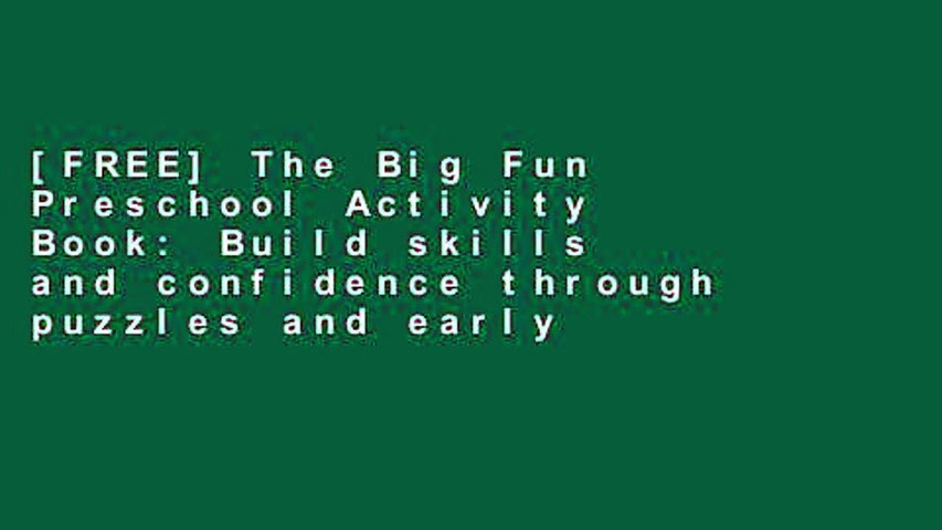 [FREE] The Big Fun Preschool Activity Book: Build skills and confidence through puzzles and early