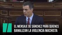 El mensaje de Pedro Sánchez para quienes banalizan la violencia machista