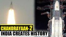 Chandrayaan-2 Mission: India creates History
