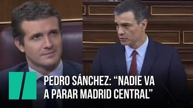 "Pedro Sánchez: ""Nadie va a parar Madrid Central"""