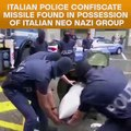 Italian Police Confiscate Missile Found In Possession Of Neo Nazi Group