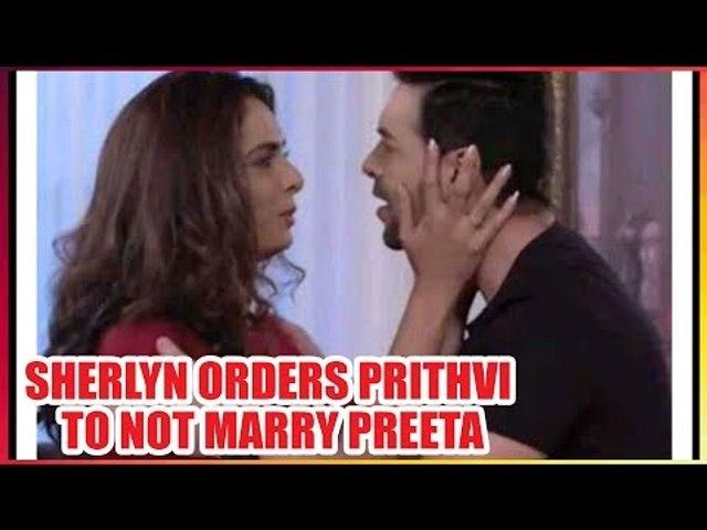 Kundali Bhagya: Sherlyn orders Prithvi to NOT marry Preeta