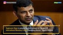 Ex-RBI Governor Raghuram Rajan in running for IMF chief's post?