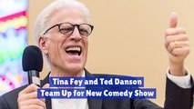 Ted Danson And Tina Fey Have A New Comedy Project