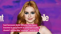 Ariel Winter Reveals Why She's Done Clapping Back at Haters: 'I Have Regretted Responding to Some'