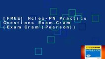 [FREE] Nclex-PN Practice Questions Exam Cram (Exam Cram (Pearson))