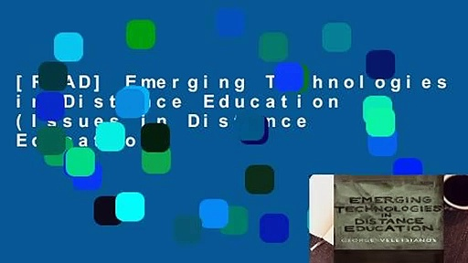 [READ] Emerging Technologies in Distance Education (Issues in Distance Education)