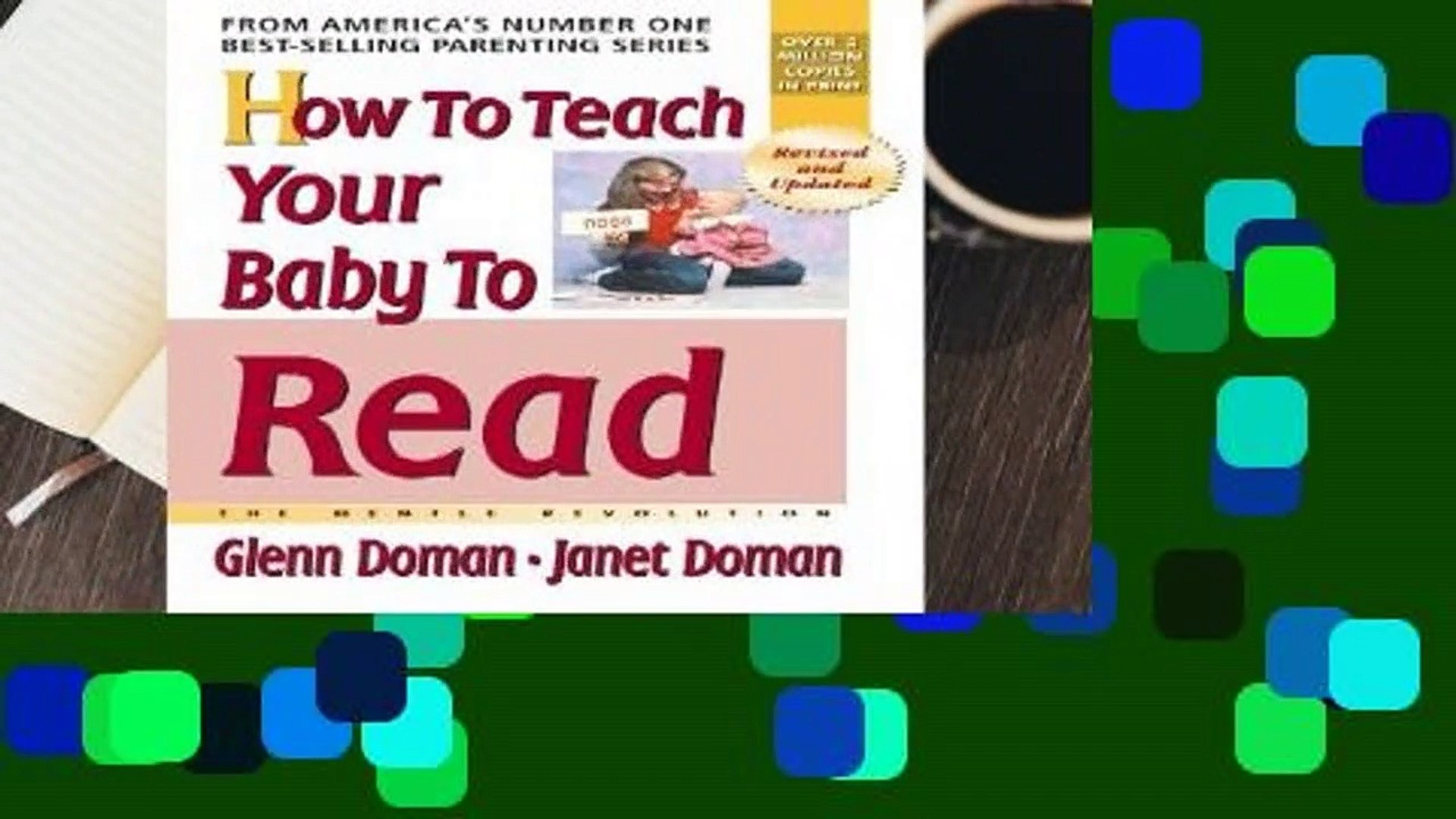 [FREE] How to Teach Your Baby to Read: The Gentle Revolution (How to Teach Your Baby to Read