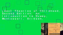 [Doc] Theories of Childhood, Second Edition: An Introduction to Dewey, Montessori, Erikson,