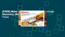 [FREE] Make: Electronics: Learning Through Discovery (Make: Technology on Your Time)