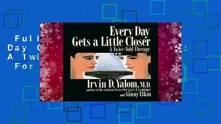 Full version  Every Day Gets A Little Closer: A Twice-Told Therapy  For Kindle