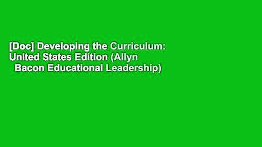 [Doc] Developing the Curriculum: United States Edition (Allyn   Bacon Educational Leadership)