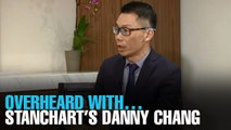 OVERHEARD WITH… Stanchart's Danny Chang
