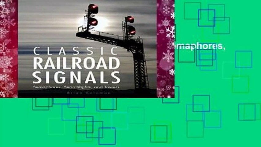 [FREE] Classic Railroad Signals: Semaphores, Searchlights, and Towers