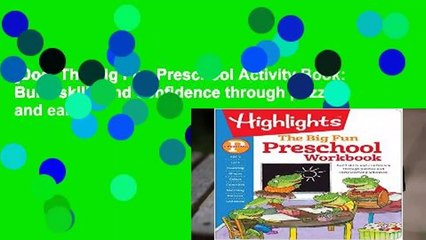 [Doc] The Big Fun Preschool Activity Book: Build skills and confidence through puzzles and early