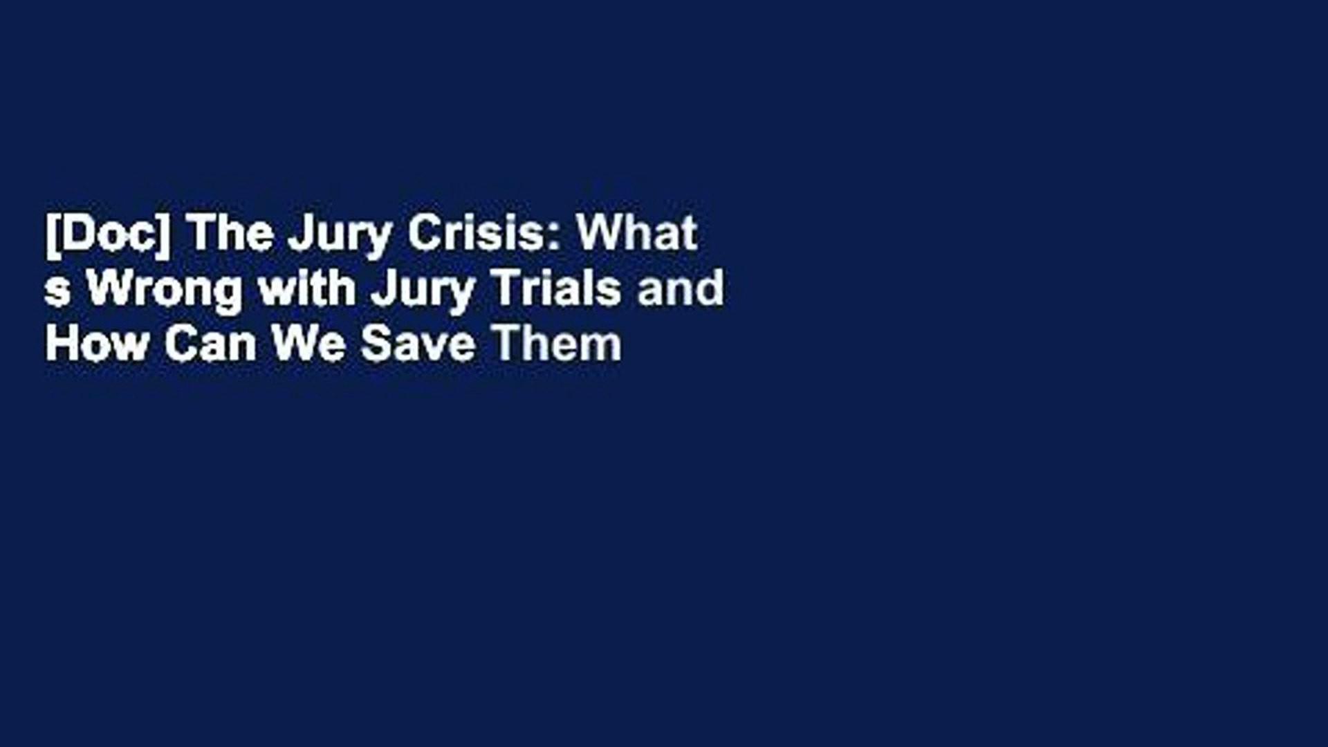 What/'s Wrong with Jury Trials and How We Can Save Them The Jury Crisis