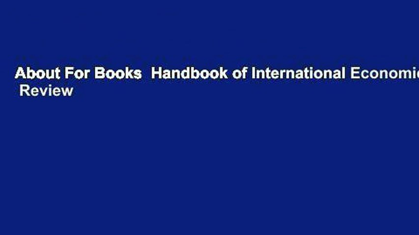 About For Books  Handbook of International Economics  Review