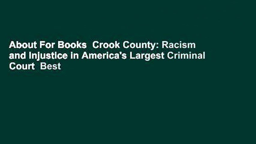 About For Books  Crook County: Racism and Injustice in America's Largest Criminal Court  Best