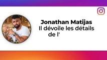 Les Marseillais Vs Monde 4 : Jonathan Matijas dévoile les détails de l'incendie (VIDÉO)