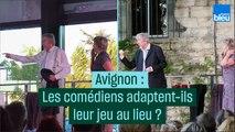Avignon : comment le lieu influence le jeu des comédiens ?