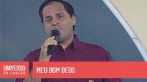 Padre João Carlos - Meu bom Deus - (Universo em Canção)