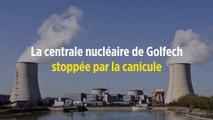 La centrale nucléaire de Golfech stoppée par la canicule