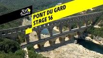 Pont du Gard - Étape 16 / Stage 16 - Tour de France 2019
