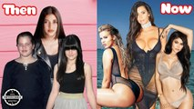 Kardashian Sisters Then And Now 2018 - Who is better?