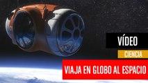 [CH] World View, viaja al espacio en globo para ver la curvatura de la Tierra