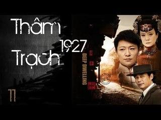 Thâm Trạch 1927 - Tập 11| Lưu Tuyết Hoa, Lý Tông Hàn| Phim Chính Kịch - Niên Đại