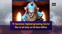 'It' Becomes Highest-grossing Horror Film Of All Time At Us Box-office