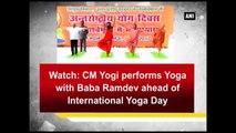 News Bulletin 9 -  CM Yogi Performs Yoga With Baba Ramdev Ahead Of International Yoga Day And More