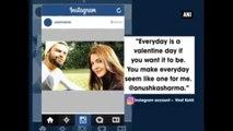 Virat Kohli's Valentine Message For Anushka Sharma Will Give You Relationship Goals