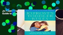 Jo Frost s Toddler Rules: Your 5-Step Guide to Shaping Proper Behavior