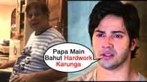 Varun Dhawan COMPARES His Film Schedule To Dad David Dhawan's Schedule