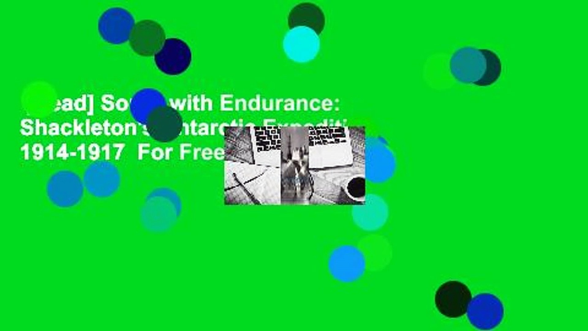 [Read] South with Endurance: Shackleton's Antarctic Expedition 1914-1917  For Free