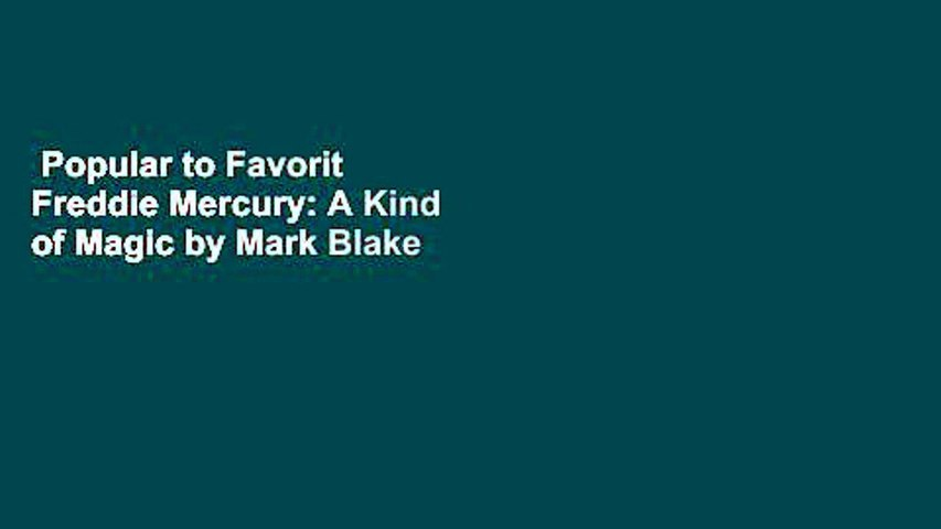 Popular to Favorit  Freddie Mercury: A Kind of Magic by Mark Blake