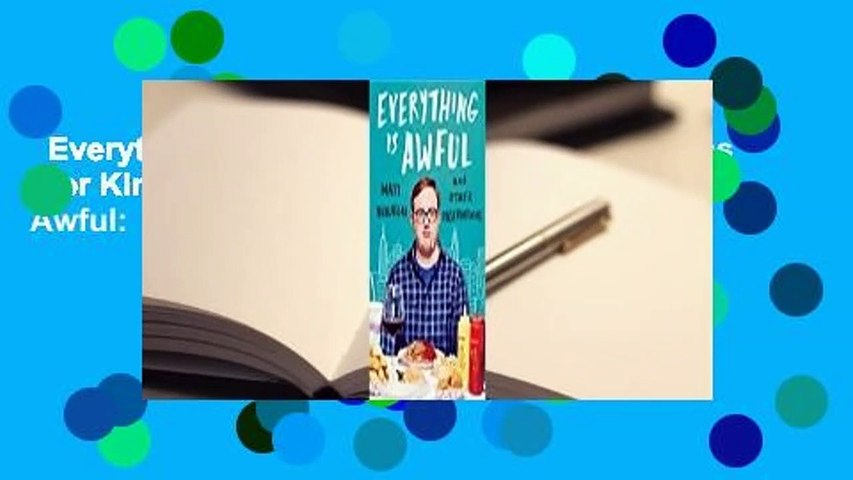 Everything Is Awful: And Other Observations  For Kindle About For Books  Everything Is Awful: