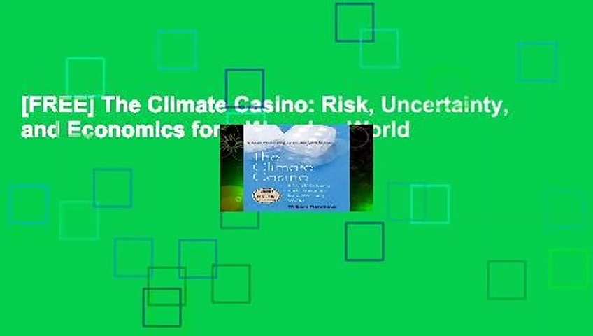 [FREE] The Climate Casino: Risk, Uncertainty, and Economics for a Warming World