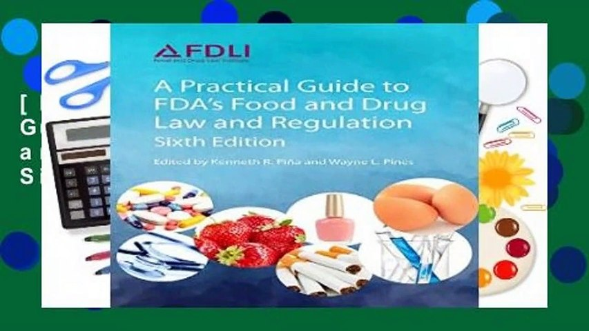 [FREE] A Practical Guide to FDA s Food and Drug Law and Regulation, Sixth Edition