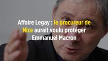 Affaire Legay : le procureur de Nice aurait voulu protéger Emmanuel Macron