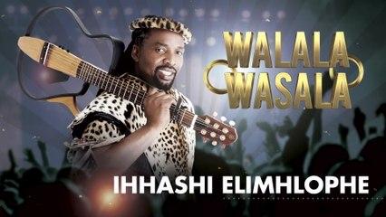 Ihhashi Elimhlophe - Walala Wasala