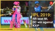 IPL 2019: RR beat MI, DC win against KXIP