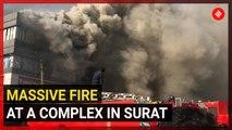 Gujarat News: Massive fire at a complex in Surat
