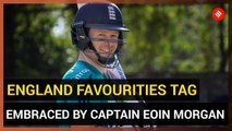 England favourities tag embraced by captain Eoin Morgan