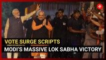 Vote surge scripts Modi's massive Lok Sabha victory